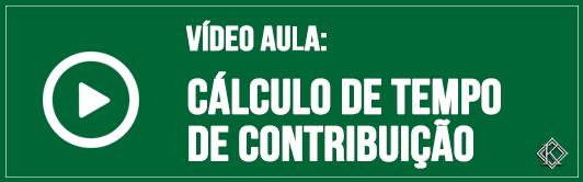 """Banner para clicar e assistir a vídeo aula """"Cálculo de tempo de contribuição"""", algo importante para a realização do planejamento de aposentadoria"""