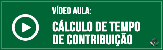 Banner para clicar e assistiro o vídeo sobre como fazer o Cálculo do tempo de contribuição